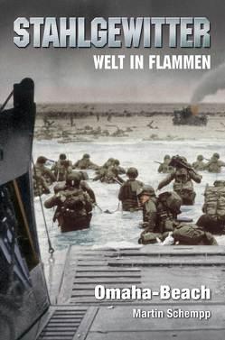 Stahlgewitter – Welt in Flammen: Omaha-Beach von Schempp,  Martin