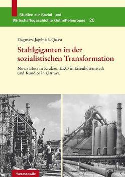 Stahlgiganten in der sozialistischen Transformation von Jajesniak-Quast,  Dagmara