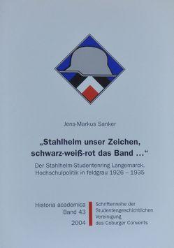 """""""Stahlhelm unser Zeichen, schwarz-weiss-rot das Band…"""" von Becker,  Ulrich, Frische,  Detlef, Sanker,  Jens M"""