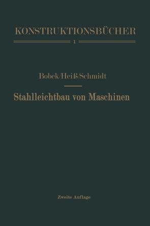 Stahlleichtbau von Maschinen von Bobek,  Karl, Heiß,  Anton, Schmidt,  Fritz