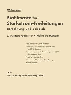 Stahlmaste für Starkstrom-Freileitungen von Fielitz,  K., Mors,  H., Taenzer,  W.