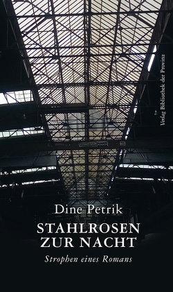 Stahlrosen zur Nacht von Petrik,  Dine