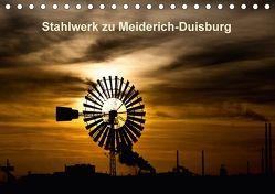 Stahlwerk zu Meiderich – Duisburg (Tischkalender 2018 DIN A5 quer) von Krieger,  Peter