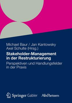 Stakeholder Management in der Restrukturierung von Baur,  Michael, Kantowsky,  Jan, Schulte,  Axel
