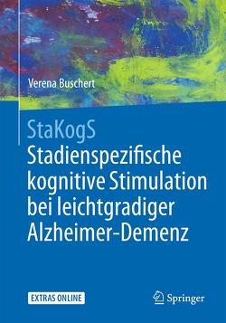StaKogS – Stadienspezifische kognitive Stimulation bei leichtgradiger Alzheimer-Demenz von Buschert,  Verena