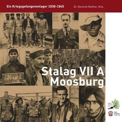 Stalag VII A Moosburg von Reither,  Dominik, Stalag Moosburg e.V.,  Verein