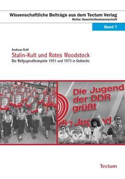 Stalin-Kult und Rotes Woodstock von Rühl,  Andreas