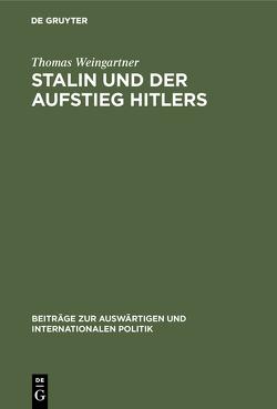 Stalin und der Aufstieg Hitlers von Weingartner,  Thomas