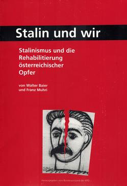 Stalin und wir von Baier,  Walter, Muhri,  Franz