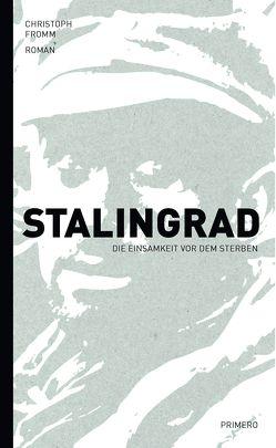 Stalingrad von Fromm,  Christoph