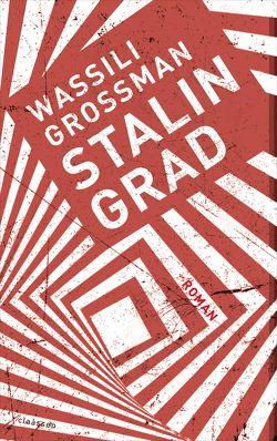 Stalingrad von Grossman,  Wassili, Körner,  Christiane, Rajer,  Maria, Weihe,  Andreas