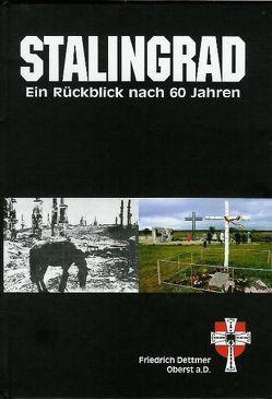 Stalingrad – Ein Rückblick nach 60 Jahren von Dettmer,  Friedrich, Vejchoda,  Walter