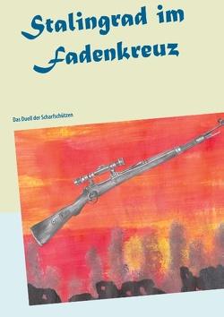 Stalingrad im Fadenkreuz von Wallenda,  Wolfgang