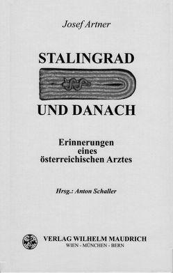 Stalingrad und danach von Artner,  Josef, Schaller,  Anton