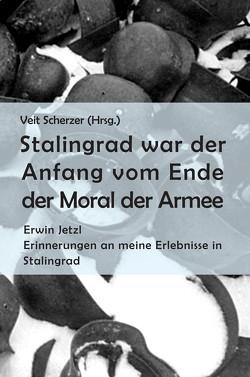 Stalingrad war der Anfang vom Ende der Moral der Armee von Scherzer,  Veit