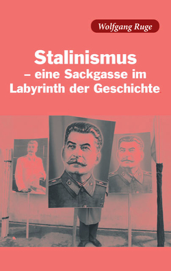 Stalinismus – eine Sackgasse im Labyrinth der Geschichte von Ruge,  Wolfgang