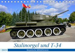 Stalinorgel und T-34 – Sowjetische Militärhistorie (Tischkalender 2019 DIN A5 quer) von von Loewis of Menar,  Henning