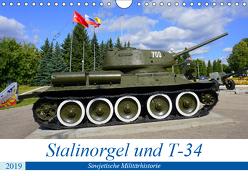 Stalinorgel und T-34 – Sowjetische Militärhistorie (Wandkalender 2019 DIN A4 quer) von von Loewis of Menar,  Henning