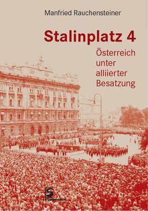 Stalinplatz 4 von Rauchensteiner,  Manfried