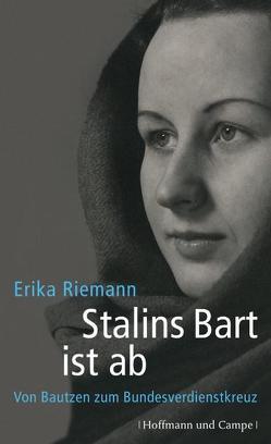 Stalins Bart ist ab von Riemann,  Erika