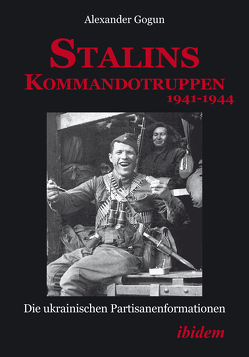 Stalins Kommandotruppe 1941-44 von Gogun,  Alexander