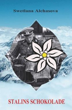 Stalins Schokolade von Alchasova,  Swetlana, Dick,  Heinrich, Gossen-Giesbrecht,  Agnes