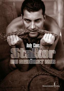 Stalker – Du gehörst mir! von Claus,  Andy