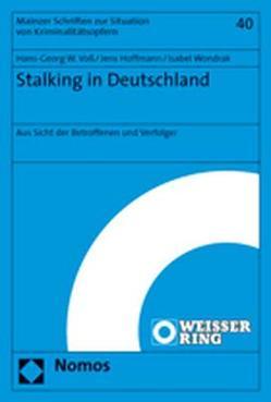 Stalking in Deutschland von Hoffmann,  Jens, Voß,  Hans-Georg W., Wondrak,  Isabel