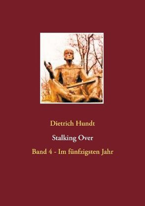 Stalking Over von Hundt,  Dietrich