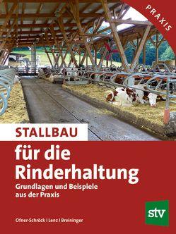 Stallbau für die Rinderhaltung von Breininger, Lenz, Ofner-Schröck