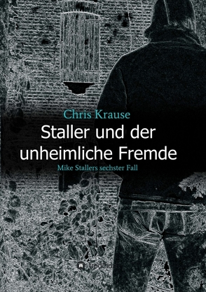 Staller und der unheimliche Fremde von Krause,  Chris