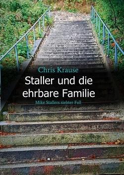 Staller und die ehrbare Familie von Krause,  Chris