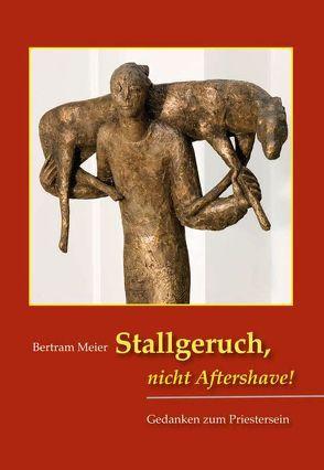 Stallgeruch, nicht Aftershave! von Bertram,  Meier