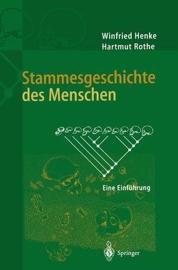 Stammesgeschichte des Menschen von Henke,  Winfried, Rothe,  Hartmut