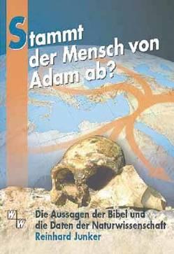 Stammt der Mensch von Adam ab? von Junker,  Reinhard