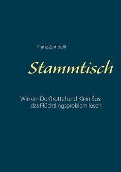 Stammtisch von Zambelli,  Franz