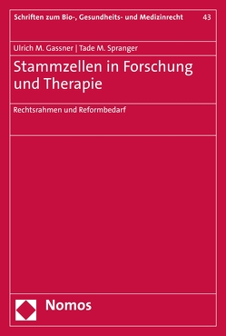 Stammzellen in Forschung und Therapie von Gassner,  Ulrich M., Spranger,  Tade M.