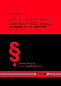 Stammzellforschung und Strafrecht von Beck,  Susanne