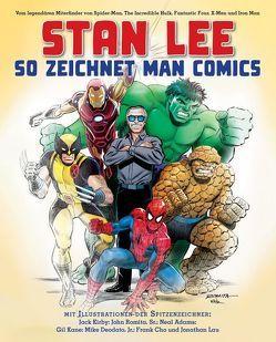 Stan Lee: So zeichnet man Comics von Adams,  Neal, Buscema,  John, Campiti,  David, Cho,  Frank, Deodato Jr.,  Mike, Kane,  Gil, Kirby,  Jack, Lau,  Jonathan, Lee,  Stan, Romita Sr.,  John