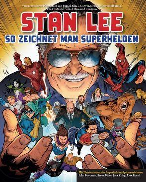 Stan Lee: So zeichnet man Superhelden von Brucema,  John, Dinter,  Jan, Ditko,  Steve, Lee,  Stan, Ross,  Alex