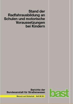 Stand der Radfahrausbildung an Schulen und motorische Voraussetzungen bei Kindern von Günther,  Rudolf, Kraft,  Martin