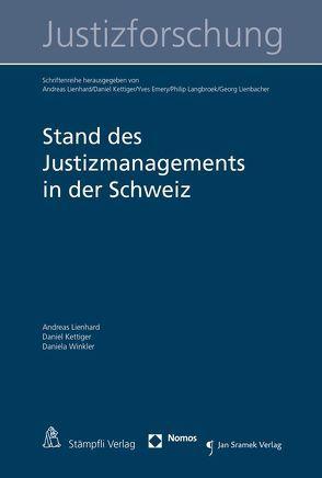 Stand des Justizmanagements in der Schweiz von Kettiger,  Daniel, Lienhard,  Andreas, Winkler,  Daniela