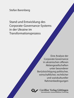 Stand und Entwicklung des Corporate-Governance-Systems in der Ukraine im Transformationsprozess von Barenberg,  Stefan