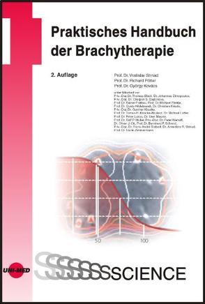 Stand und Perspektiven der klinischen Brachytherapie von Kovács,  György, Pötter,  Richard, Strnadt,  Vratislav