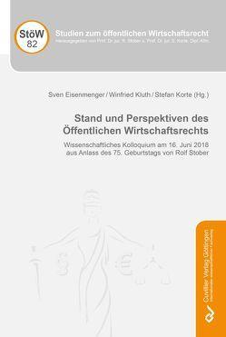 Stand und Perspektiven des Öffentlichen Wirtschaftsrechts von Eisenmenger,  Sven, Kluth,  Winfried, Korte,  Stefan
