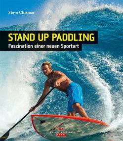 Stand Up Paddling von Chismar,  Steve