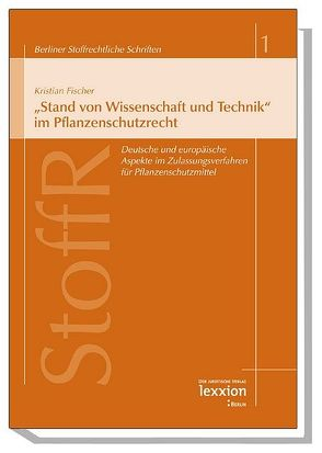 """""""Stand von Wissenschaft und Technik"""" im Pflanzenschutzrecht von Fischer,  Kristian, Fluck,  Jürgen, Peine,  Franz J"""