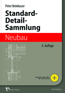 Standard-Detail-Sammlung Neubau von Beinhauer,  Peter