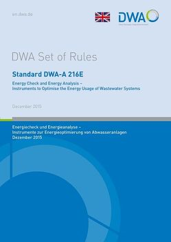Standard DWA-A 216E Energy Check and Energy Analysis – Instruments to Optimise the Energy Usage of Wastewater Systems