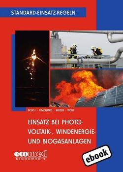 Standard-Einsatz-Regeln: Einsatz bei Photovoltaik-, Windenergie- und Biogasanlagen von Besch,  Florian, Cimolino,  Ulrich, Weber,  Markus, Wolf,  Ulrich